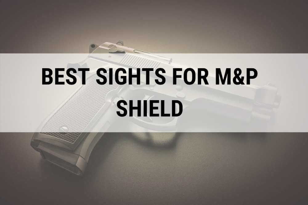 best sights for m&p shield