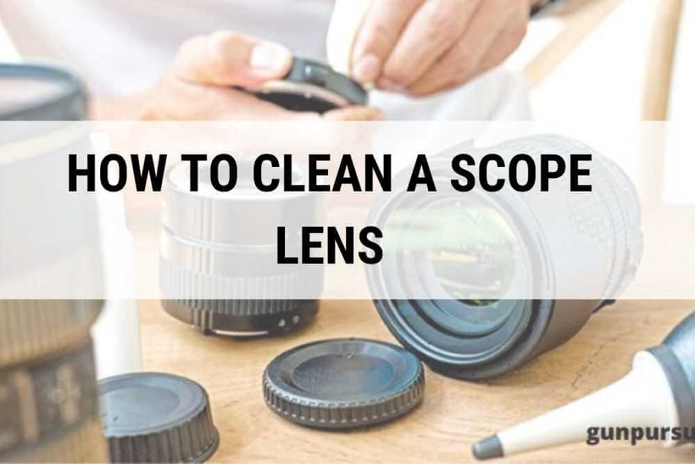 how to clean a scope lens