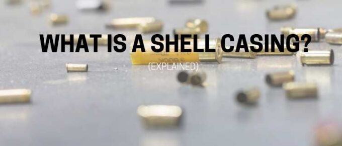What Is A Shell Casing